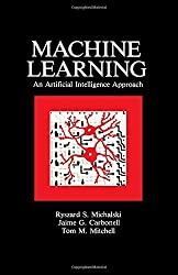Machine Learning: An Artificial Intelligence Approach (Volume I) by Ryszard S. Michalski (1985-10-15)