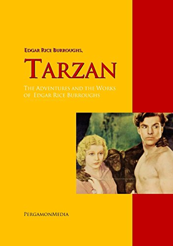 Tarzan: The Adventures and the Works of  Edgar Rice Burroughs: The Complete Works PergamonMedia (Highlights of World Literature) (English Edition)
