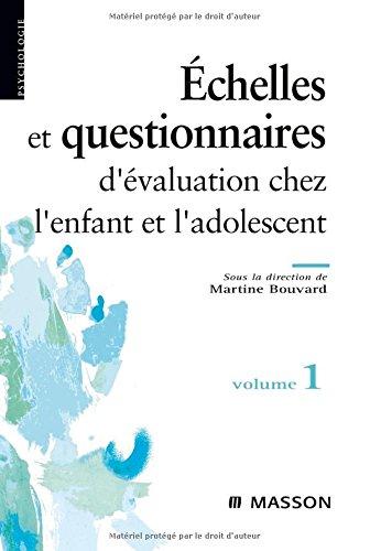 Échelles et questionnaires d'évaluation chez l'enfant et l'adolescent. Volume 1