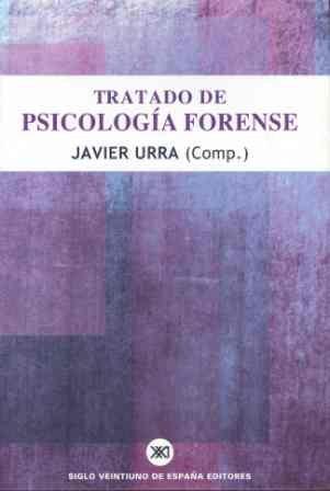 Tratado de psicología forense por Javier Urra Portillo