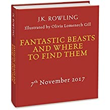 Fantastic Beasts and Where to Find Them/Illustr. Ed