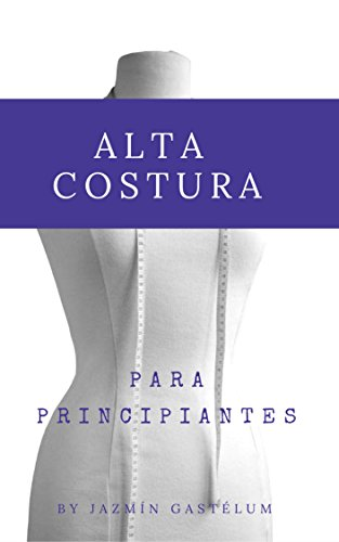 Alta-Costura-Para-Principiantes-Manual-Basico-Volumen-1