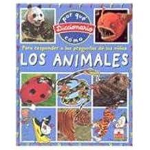 Los animales/The Animals (Diccionario Del Por Que Y Como/Dictionary of Why and How)