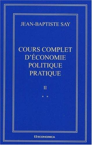 Cours complet d'économie politique pratique : En 2 volumes par Jean-Baptiste Say