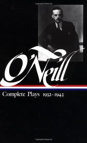 3: Eugene O'Neill: Complete Plays 1932-1943 (Library of America)