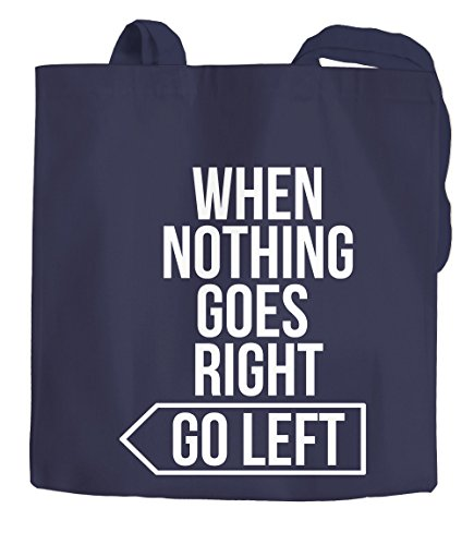 Jutebeutel Spruch Motivation when nothing goes right go left Baumwolltasche Stoffbeutel Tragetasche Moonworks® navy 2 lange Henkel