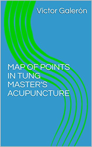 MAP OF POINTS IN TUNG MASTER'S ACUPUNCTURE (English Edition)