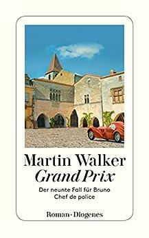 Grand Prix: Der neunte Fall für Bruno, Chef de police von [Walker, Martin]