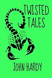 Twisted Tales by John Hardy (2015-04-12)