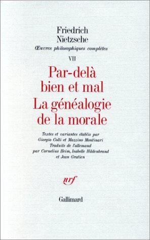 Œuvres philosophiques complètes, VII:Par-delà bien et mal - La Généalogie de la morale