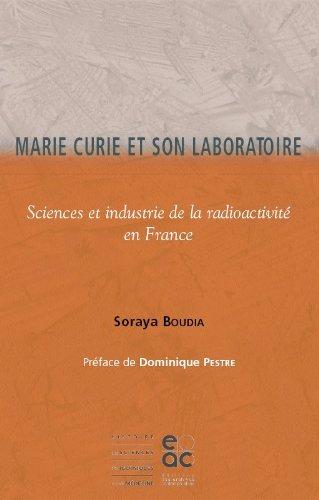 Marie Curie et son laboratoire par Soraya Boudia