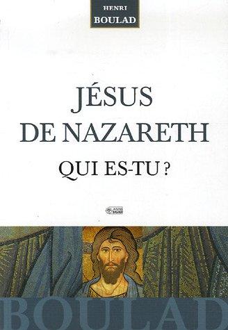 Jsus de Nazareth : Qui es-tu ?