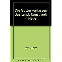 Die Götter verlassen das Land. Kunstraub in Nepal