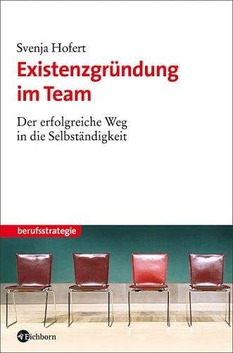 Existenzgründung im Team: Der erfolgreiche Weg in die Selbständigkeit
