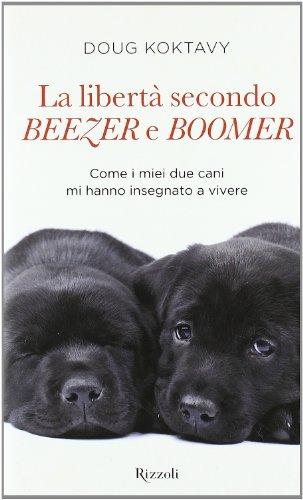 la-liberta-secondo-beezer-e-boomer-come-i-miei-due-labrador-mi-hanno-insegnato-la-vita