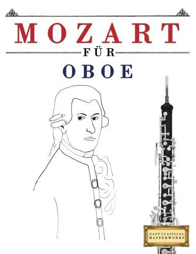 Mozart für Oboe: 10 Leichte Stücke für Oboe Anfänger Buch