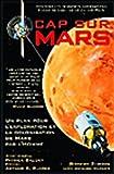 Image de Cap sur Mars : Un plan pour l'exploration et la colonisation de Mars par l'homme