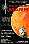 Cap sur Mars : Un plan pour l'explora...