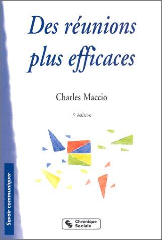 Des réunions plus efficaces par Charles Maccio