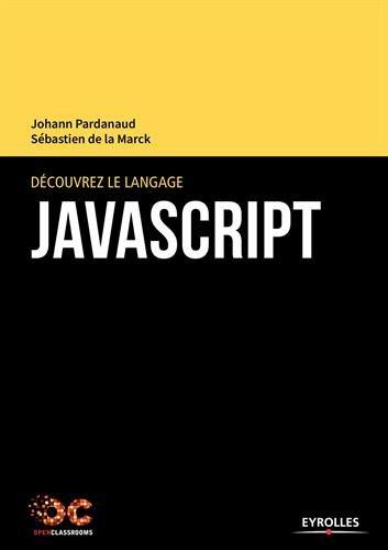 Découvrez le langage JavaScript par Sébastien de la Marck