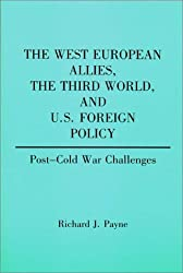 The West European Allies, the Third World, and U.S. Foreign Policy: Post-Cold War Challenges (Contributions in Political Science)