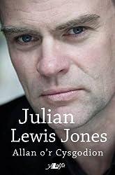 Allan O'r Cysgodion by Julian Lewis Jones (2014-07-25)
