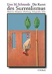 Die Kunst des Surrealismus: Malerei, Skulptur, Fotografie, Film