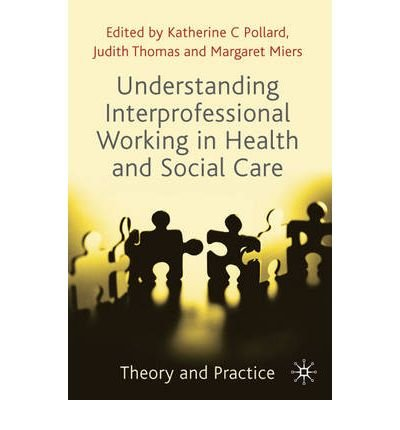 [(Understanding Interprofessional Working in Health and Social Care: Theory and Practice)] [Author: Katherine Pollard] published on (November, 2009)