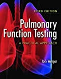 Pulmonary Function Testing: A Practical Approach by Jack Wanger (2011-06-30)