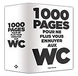 1000 pages pour ne plus vous ennuyer aux W.C.