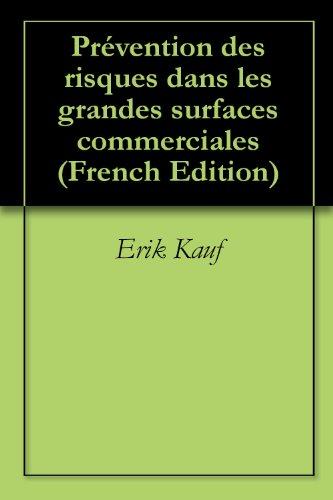Prévention des risques dans les grandes surfaces commerciales par Erik Kauf