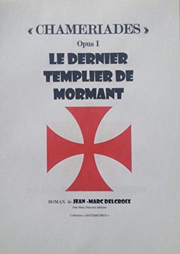 LE DERNIER TEMPLIER DE MORMANT