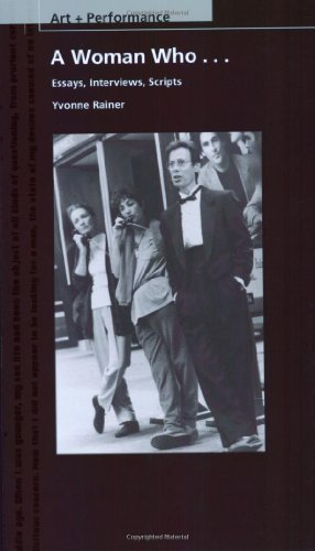 A Woman Who...: Essays, Interviews, Scripts (PAJ Books: Art + Performance) por Ms. Yvonne Rainer