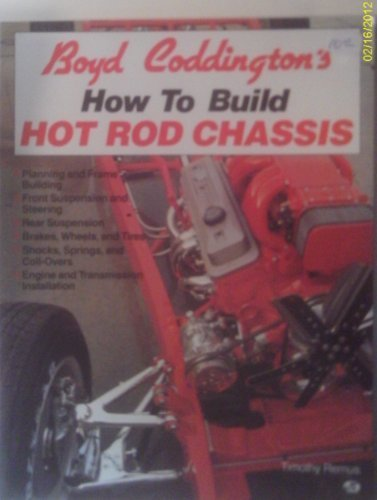 Boyd Coddington's How to Build Hot Rod Chassis (Hot Rod Chassis)