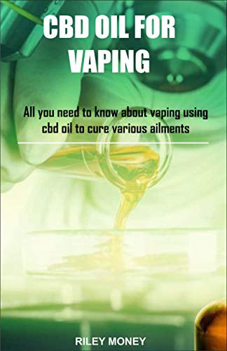 CBD OIL FOR VAPING: All you need to know about vaping