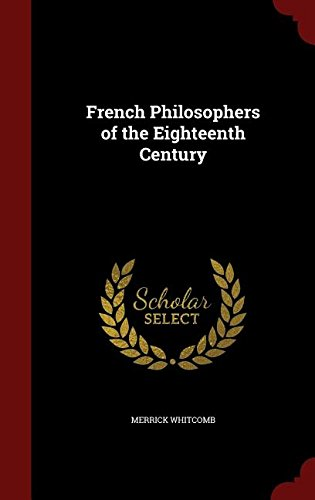 French Philosophers of the Eighteenth Century