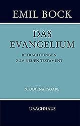 Das Evangelium: Betrachtungen zum Neuen Testament - Studienausgabe