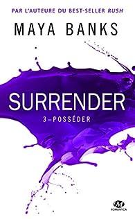 Surrender, tome 3 : Posséder par Maya Banks