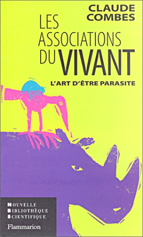 Les associations du vivant: L'art d'être parasite par Claude Combes