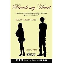 Break my Heart: algunas personas están destinadas a conocerse pero no a estar juntas