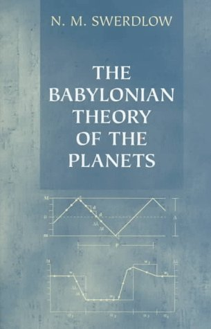 THE BABYLONIAN THEORY OF THE PLANETS. Edition en anglais par N. M. Swerdlow