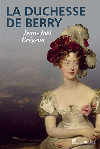 La duchesse de Berry par Jean-Joel Brégeon
