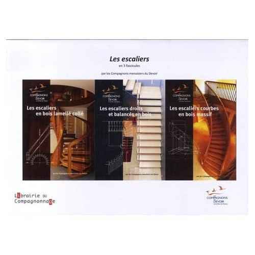 Les escaliers en 3 fascicules : Les escaliers en bois lamellé collé ; Les escaliers droits et balancés en bois ; Les escaliers courbes en bois massif