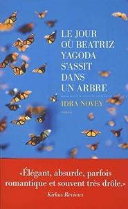 """Afficher """"Le jour où Beatriz Yagoda s'assit dans un arbre"""""""
