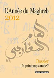 L'Année du Maghreb, N° 8/2012 : Un printemps arabe ?