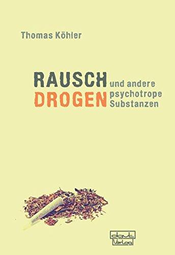 Rauschdrogen und andere psychotrope Substanzen