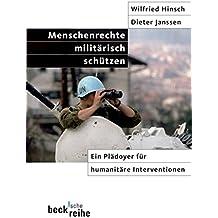 Menschenrechte militärisch schützen: Ein Plädoyer für humanitäre Interventionen