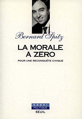 La Morale  zro. Pour une reconqute civique
