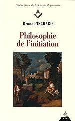Philosophie de l'initiation de Bruno Pinchard