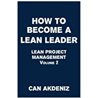 How to Become a Lean Leader: Lean Project Management Volume